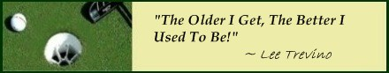 Famous Golf Quote; As you get older, you need these great Golf Fitness Tips