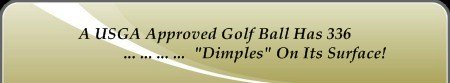 All golf balls have dimples